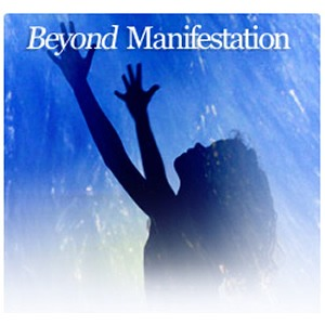 beyond manifestation
