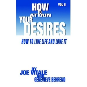 how to attain your desires vol2