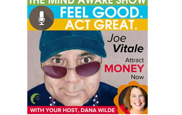 The_Mind_Aware_Show_Dana_Wilde_Joe_Vitale