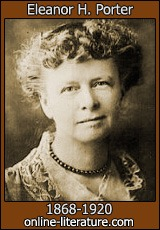 Eleanor Porter author of Pollyanna and many other books